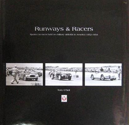 Picture of RUNWAYS & RACERS: SPORTS CAR RACES HELD ON MILITARY AIRFIELDS IN AMERICA 1952-1954