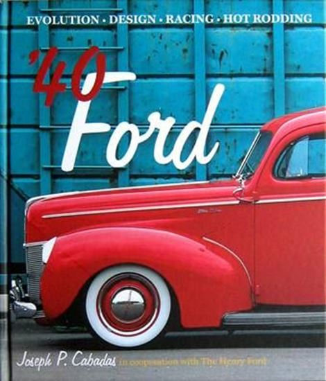 Immagine di 40 FORD EVOLUTION, DESIGN, RACING, HOT RODDING