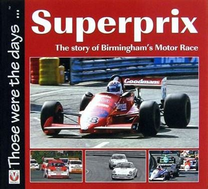 Picture of SUPERPRIX: THE STORY OF BIRMINGHAM'S MOTOR RACE: THOSE WERE THE DAYS
