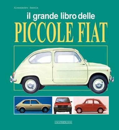 Picture of IL GRANDE LIBRO DELLE PICCOLE FIAT - COPIA FIRMATA DALL'AUTORE! / SIGNED COPY BY THE AUTHOR!