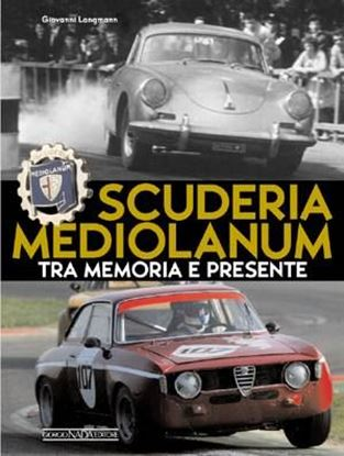 Picture of SCUDERIA MEDIOLANUM: TRA MEMORIA E PRESENTE - COPIA FIRMATA DALL'AUTORE! / SIGNED COPY BY THE AUTHOR!