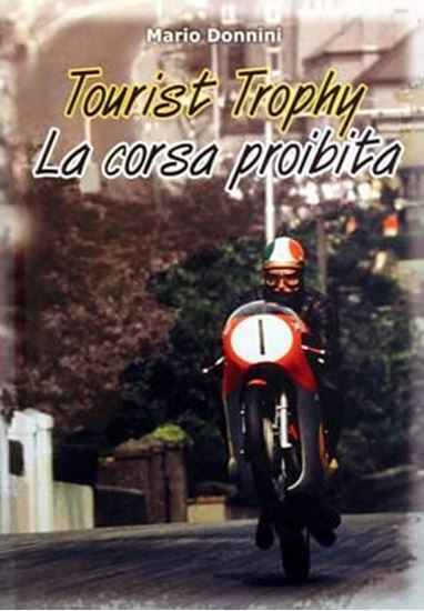 Immagine di TOURIST TROPHY LA CORSA PROIBITA - COPIA FIRMATA DALL'AUTORE! / SIGNED COPY BY THE AUTHOR!