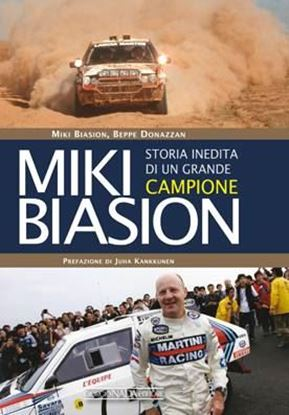 Immagine di MIKI BIASION STORIA INEDITA DI UN CAMPIONE - COPIA FIRMATA DALL'AUTORE! / SIGNED COPY BY THE AUTHOR!