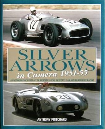 Immagine di SILVER ARROWS IN CAMERA 1951-55 A PHOTOGRAPHIC PORTRAIT OF MERCEDES-BENZ IN SPORTS CAR & GRAND PRIX RACING 1951-55