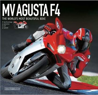Picture of MV AGUSTA F4: THE WORLD'S MOST BEAUTIFUL BIKE