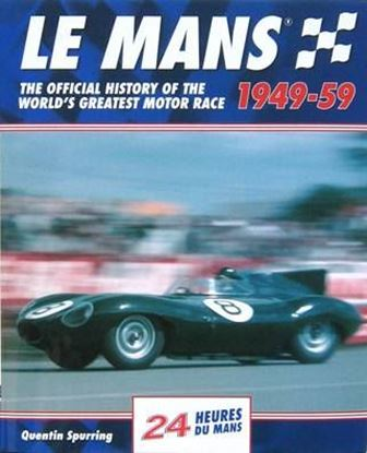 Immagine di LE MANS 1949-59 THE OFFICIAL HISTORY OF THE WORLD'S GREATEST MOTOR RACE