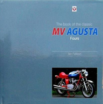 Picture of THE BOOK OF THE CLASSIC MV AGUSTA FOURS