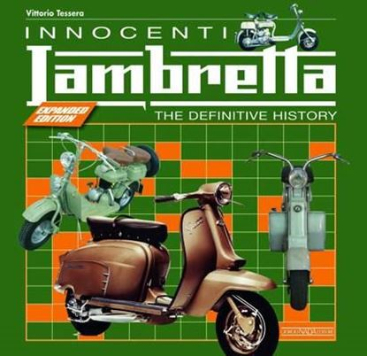 Immagine di INNOCENTI LAMBRETTA THE DEFINITIVE HISTORY - Expanded edition