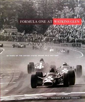 Immagine di FORMULA ONE AT WATKINS GLEN 20 YEARS OF THE UNITED STATES GRAND PRIX, 1961-1980
