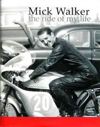 Picture of MICK WALKER THE RIDE OF MY LIFE