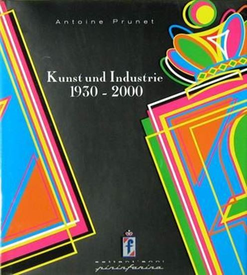 Immagine di PININFARINA KUNST UND INDUSTRIE 1930-2000 (SPECIAL GERMAN EDITION PRODUCED FOR PININFARINA FACTORY)