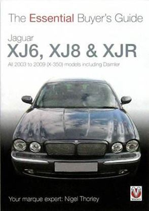 Picture of JAGUAR XJ6, XJ8 & XJR ALL 2003 to 2009 (X-350) MODELS INCLUDING DAIMLER: THE ESSENTIAL BUYER'S GUIDE