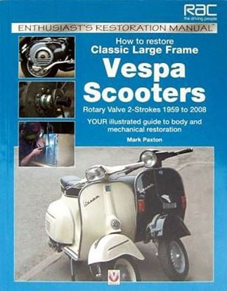 "Immagine di HOW TO RESTORE CLASSIC LARGEFRAME VESPA SCOOTERS ROTARY VALVE 2-STROKES 1959 TO 2008 ""ENTHUSIAST'S RESTORATION MANUAL"""