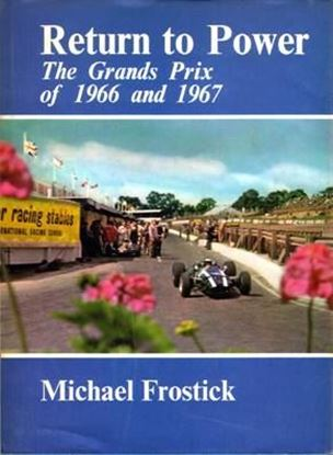 Picture of RETURN TO POWER THE GRANDS PRIX OF 1966 AND 1967