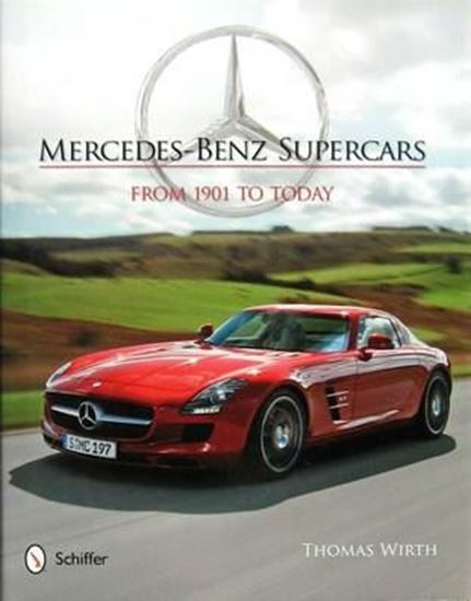 Immagine di MERCEDES-BENZ SUPERCARS FROM 1901 TO TODAY