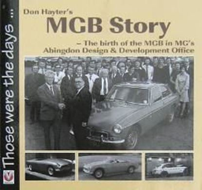 Picture of DON HAYTER'S MGB STORY - THE BIRTH OF THE MGB IN MG'S ABINGDON DESIGN & DEVELOPMENT OFFICE: THOSE WERE THE DAYS