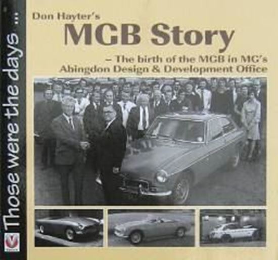 Immagine di DON HAYTER'S MGB STORY - THE BIRTH OF THE MGB IN MG'S ABINGDON DESIGN & DEVELOPMENT OFFICE THOSE WERE THE DAYS