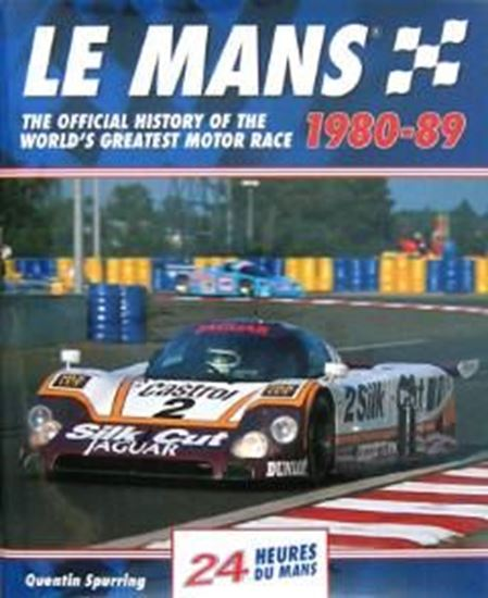 Immagine di LE MANS 1980-89 THE OFFICIAL HISTORY OF THE WORLD'S GRATEST MOTOR RACE