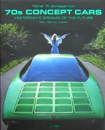Immagine di 70s CONCEPT CARS YESTERDAY'S DREAMS OF THE FUTURE
