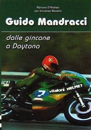 Picture of GUIDO MANDRACCI: DALLE GINCANE A DAYTONA