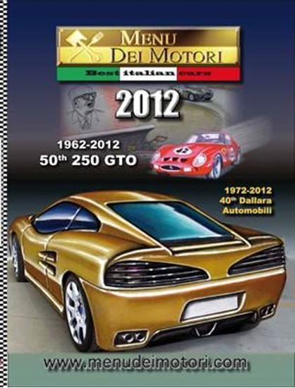 Immagine di MENU DEI MOTORI 2012 1962/2012 50th 250 GTO – 1972/2012 40th DALLARA AUTOMOBILI