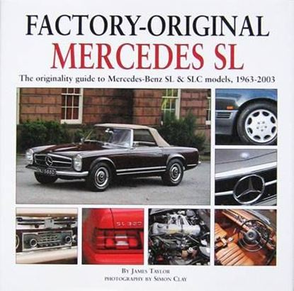 Immagine di FACTORY-ORIGINAL MERCEDES SL THE ORIGINALY GUIDE TO MERCEDES BENZ SL & SLC MODELS 1963-2003