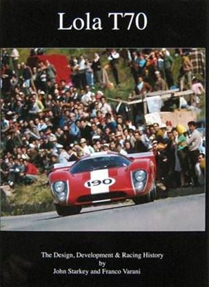 Picture of LOLA T70: THE DESIGN DEVELOPMENT & RACING HISTORY