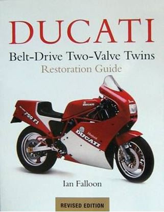Immagine di DUCATI BELT-DRIVE TWO-VALVE TWINS RESTORATION GUIDE