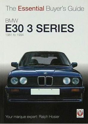 Immagine di BMW E30 3 SERIES 1981 TO 1994 THE ESSENTIAL BUYER'S GUIDE