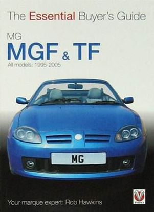 Picture of MG MGF & TF ALL MODELS 1995 to 2005: THE ESSENTIAL BUYER'S GUIDE