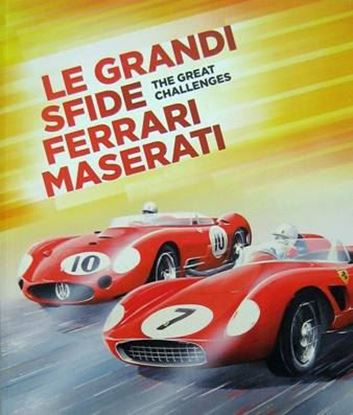 Picture of LE GRANDI SFIDE/THE GREAT CHALLENGES FERRARI MASERATI
