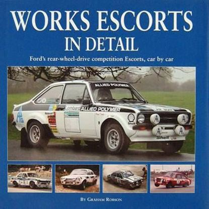 Immagine di WORKS ESCORTS IN DETAIL FORD'S REAR-WHEEL-DRIVE COMPETITION ESCORTS CAR BY CAR