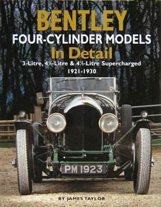 Immagine di BENTLEY FOUR-CYLINDER MODELS IN DETAIL 3-LITRE, 4,5-LITRE & 4,5-LITRE SUPERCHARGED 1921-1930