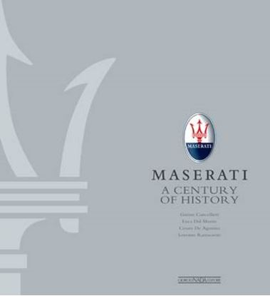 Immagine di MASERATI A CENTURY OF HISTORY THE OFFICIAL BOOK