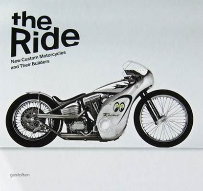 Picture of THE RIDE: NEW CUSTOM MOTORCYCLES AND THEIR BUILDERS
