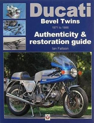 Immagine di DUCATI BEVEL TWINS 1971 TO 1986 AUTHENTICITY & RESTORATION GUIDE