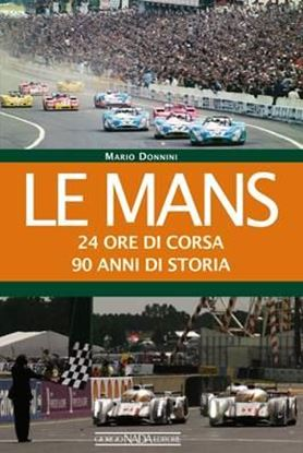 Picture of LE MANS 24 ORE DI CORSA, 90 ANNI DI STORIA - COPIA FIRMATA DALL'AUTORE! / SIGNED COPY BY THE AUTHOR!
