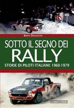 Picture of SOTTO IL SEGNO DEI RALLY - STORIE DI PILOTI ITALIANI 1960-1979 - COPIA FIRMATA DALL'AUTORE! / SIGNED COPY BY THE AUTHOR!