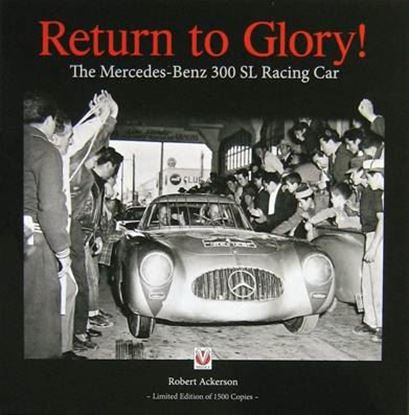 Immagine di RETURN TO GLORY THE MERCEDES BENZ 300 SL RACING CAR