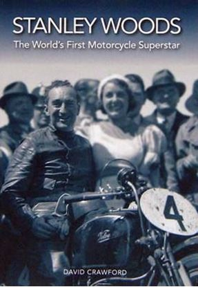 Immagine di STANLEY WOODS THE WORLD'S FIRST MOTORCYCLE SUPERSTAR