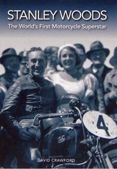 Picture of STANLEY WOODS THE WORLD'S FIRST MOTORCYCLE SUPERSTAR