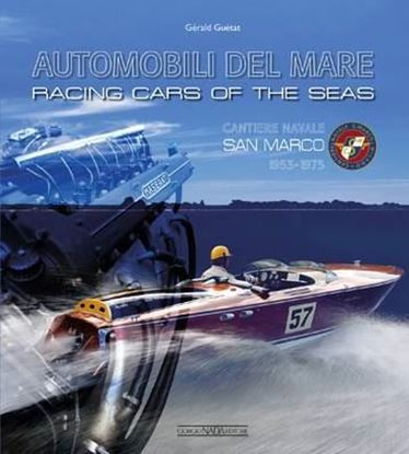 Picture of AUTOMOBILI DEL MARE/RACING CARS OF THE SEAS. Cantiere navale San Marco 1953-1975