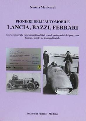 Picture of LANCIA, BAZZI, FERRARI: PIONIERI DELL'AUTOMOBILE