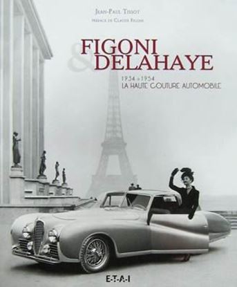 Picture of FIGONI DELAHAYE 1934-1954: LA HAUTE COUTURE AUTOMOBILE