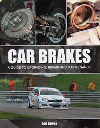 Immagine di CAR BRAKES A GUIDE TO UPGRADING REPAIR AND MAINTENANCE