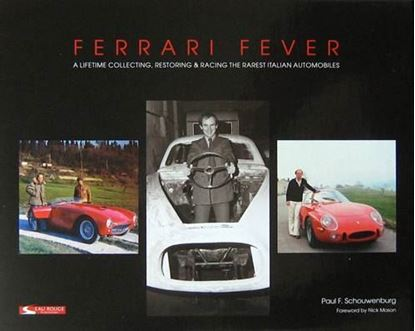 Immagine di FERRARI FEVER A LIFETIME COLLECTING, RESTORING & RACING THE RAREST ITALIAN AUTOMOBILES