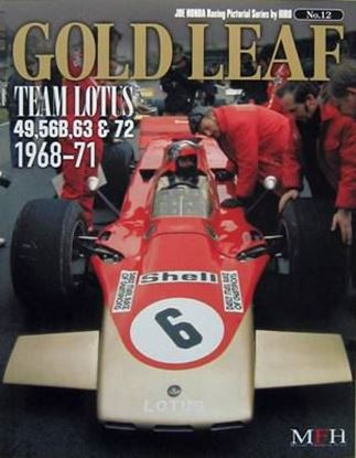 Immagine di GOLD LEAF TEAM LOTUS 49,56B,63 & 72 1968/71 RACING PICTORIAL SERIES BY HIRO N.12