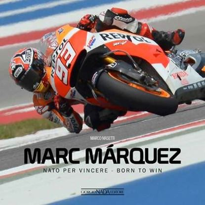 Immagine di MARC MARQUEZ Nato per vincere/Born to win