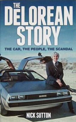 Picture of THE DELOREAN STORY: THE CAR THE PEOPLE THE SCANDAL