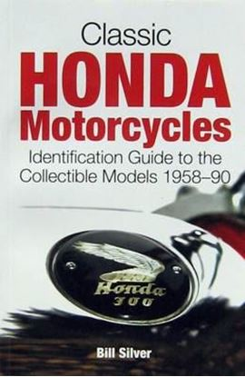 Immagine di CLASSIC HONDA MOTORCYCLES IDENTIFICATION GUIDE TO THE COLLECTIBLE MODELS 1958 TO 1990